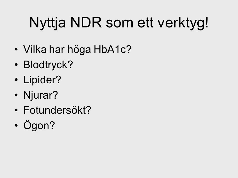 Nyttja NDR som ett verktyg!