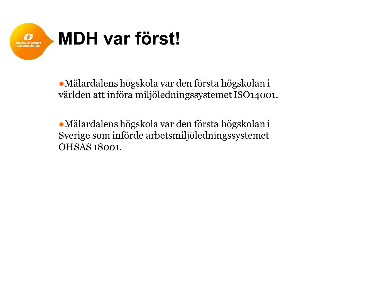 MDH var först! Mälardalens högskola var den första högskolan i världen att införa miljöledningssystemet ISO14001.