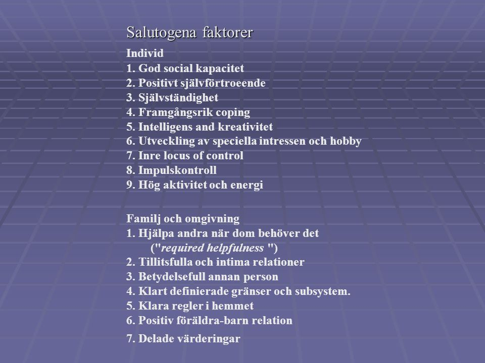 Salutogena faktorer Individ 1. God social kapacitet