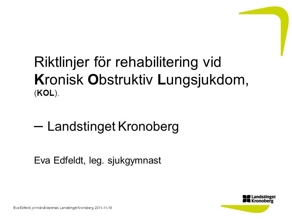 Riktlinjer för rehabilitering vid Kronisk Obstruktiv Lungsjukdom, (KOL).