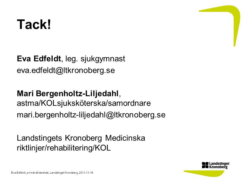 Tack! Eva Edfeldt, leg. sjukgymnast eva.edfeldt@ltkronoberg.se
