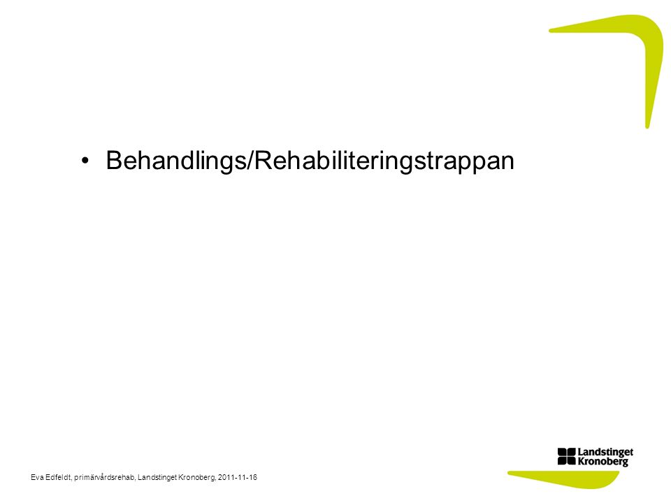 Behandlings/Rehabiliteringstrappan