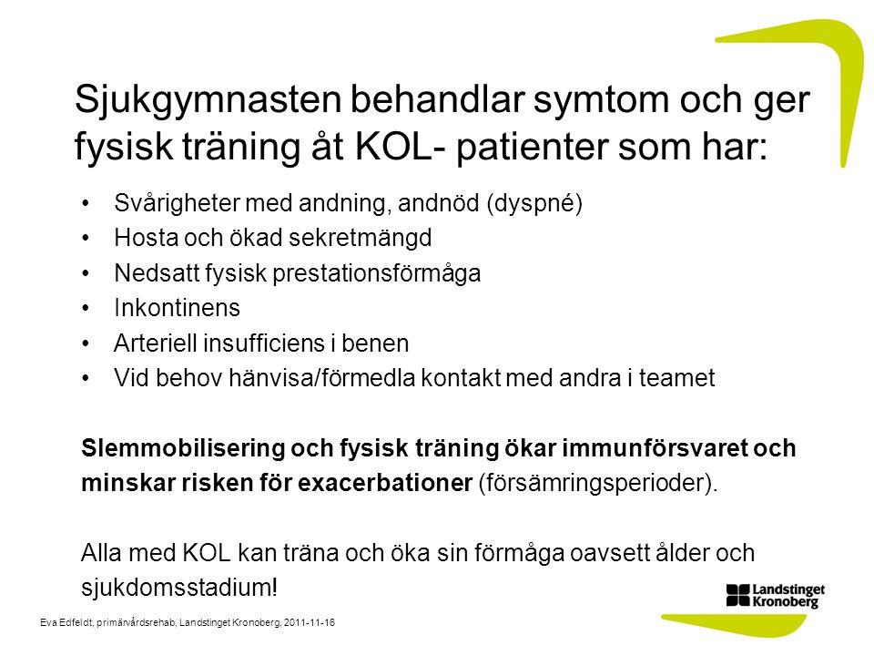 Sjukgymnasten behandlar symtom och ger fysisk träning åt KOL- patienter som har: