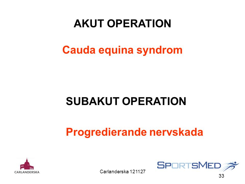AKUT OPERATION Cauda equina syndrom