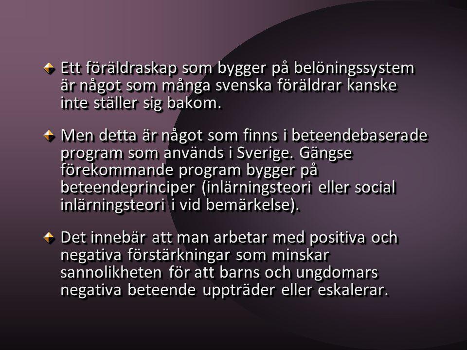Ett föräldraskap som bygger på belöningssystem är något som många svenska föräldrar kanske inte ställer sig bakom.