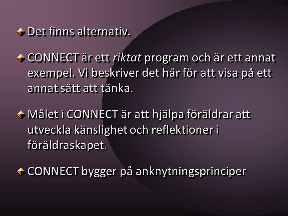 Det finns alternativ. CONNECT är ett riktat program och är ett annat exempel. Vi beskriver det här för att visa på ett annat sätt att tänka.