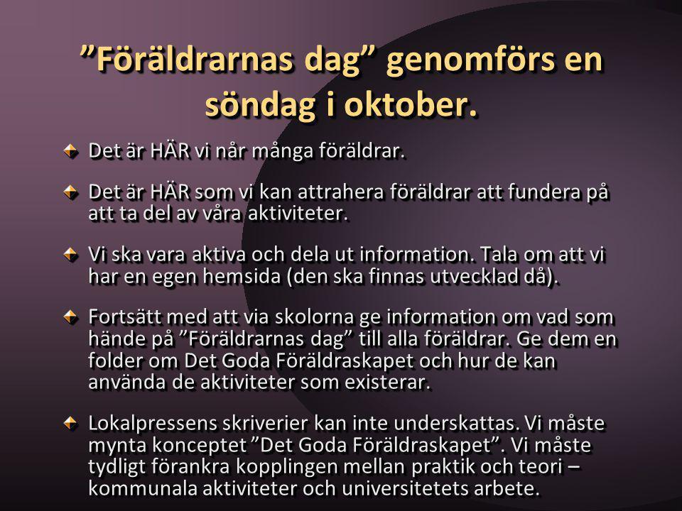 Föräldrarnas dag genomförs en söndag i oktober.