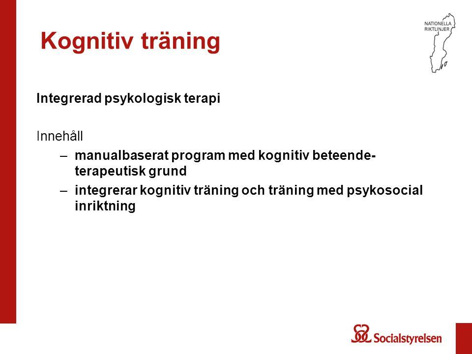 Kognitiv träning Integrerad psykologisk terapi Innehåll