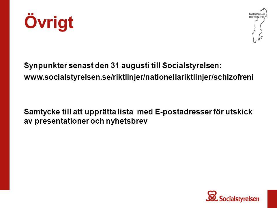 Övrigt Synpunkter senast den 31 augusti till Socialstyrelsen:
