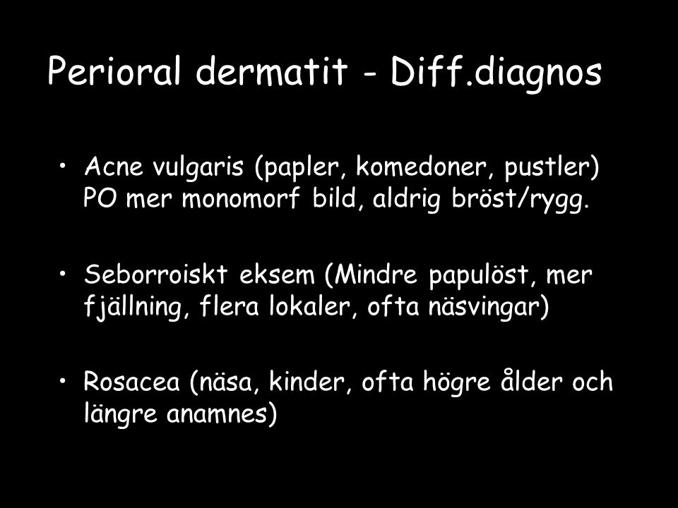 Perioral dermatit - Diff.diagnos