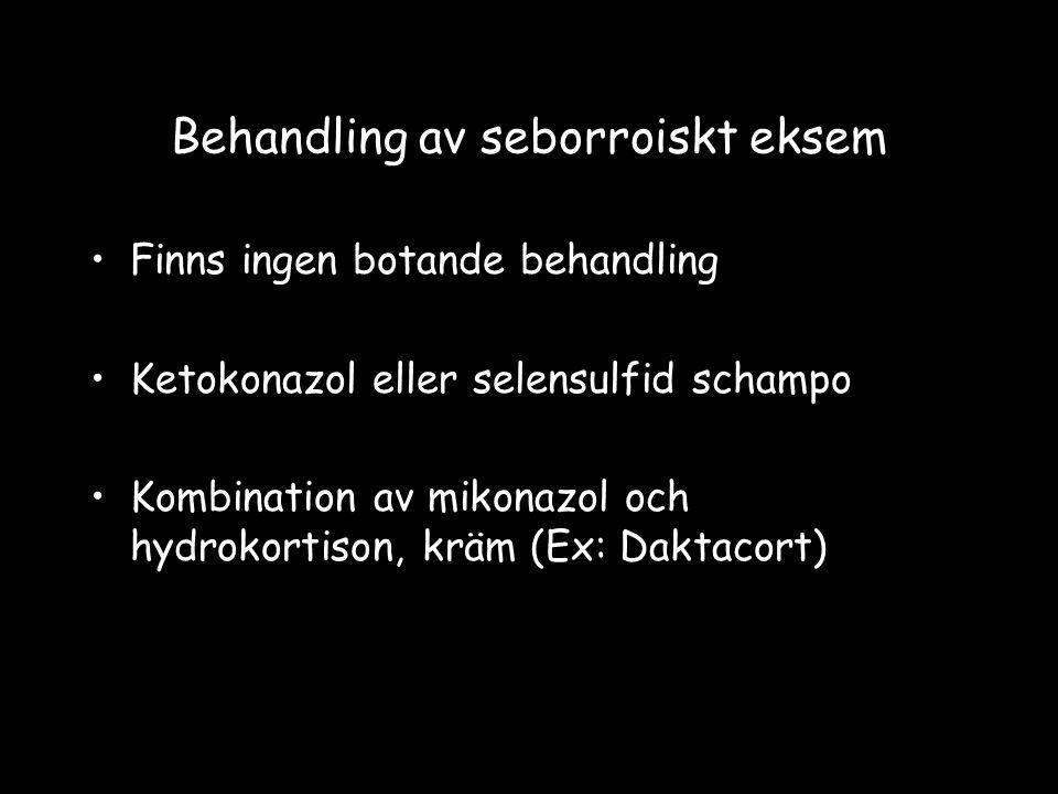 Behandling av seborroiskt eksem