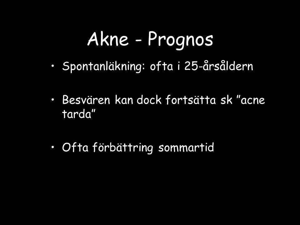 Akne - Prognos Spontanläkning: ofta i 25-årsåldern