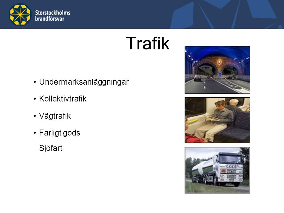 Trafik Undermarksanläggningar Kollektivtrafik Vägtrafik