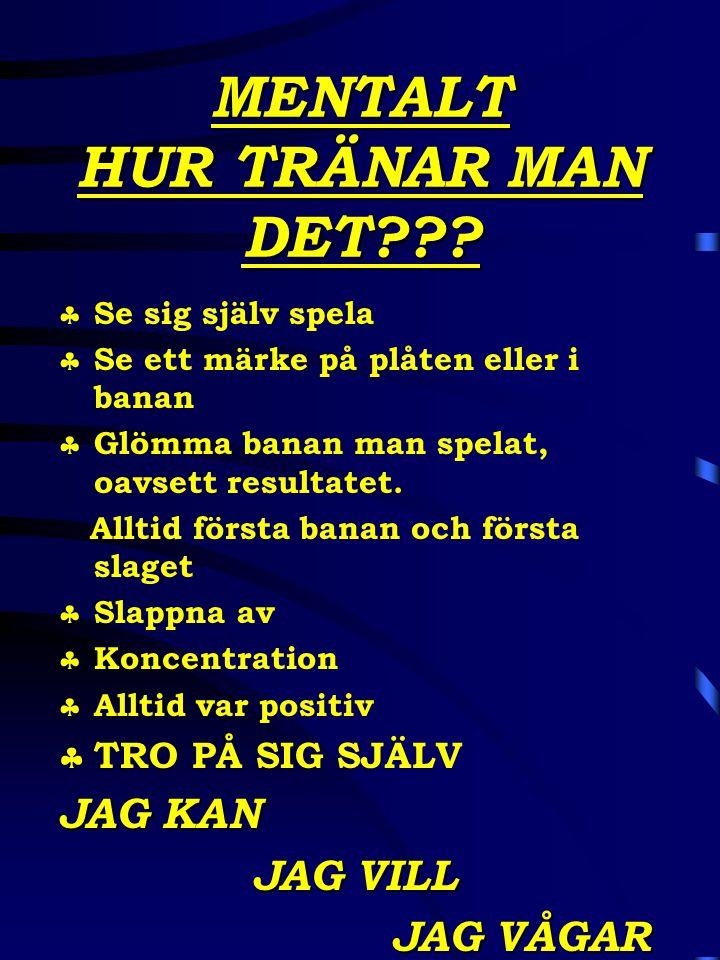 MENTALT HUR TRÄNAR MAN DET