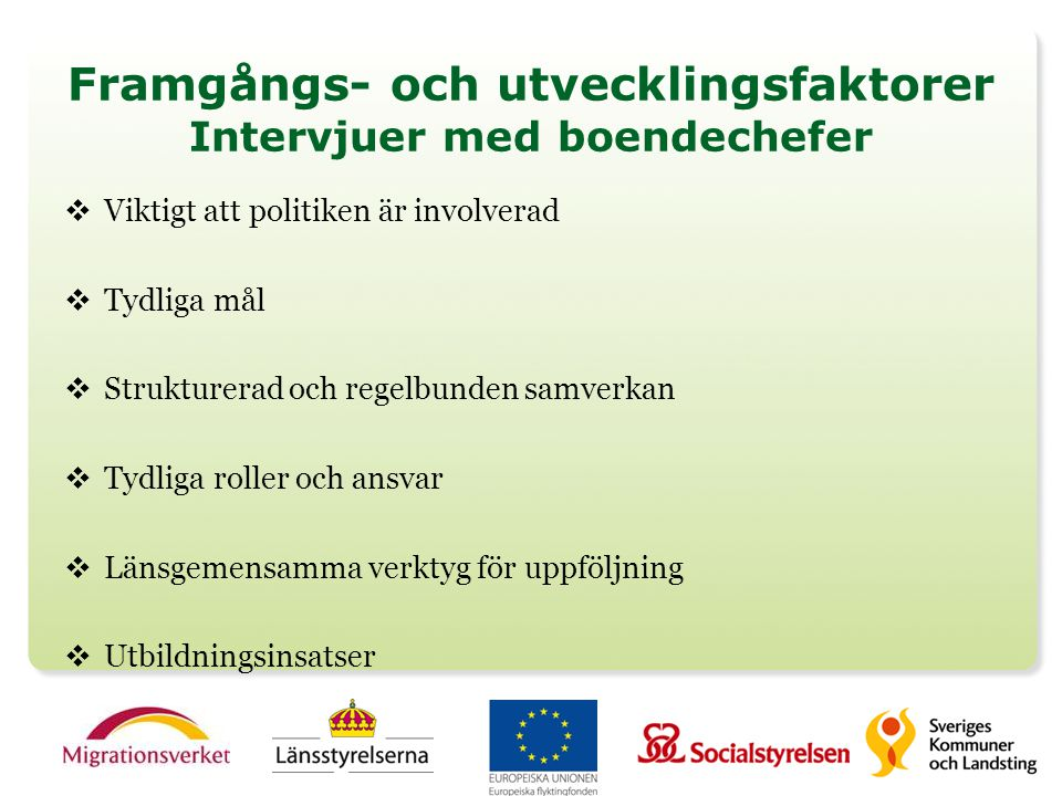 Framgångs- och utvecklingsfaktorer Intervjuer med boendechefer