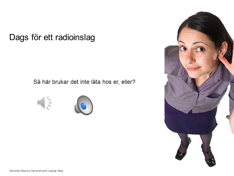 Dags för ett radioinslag