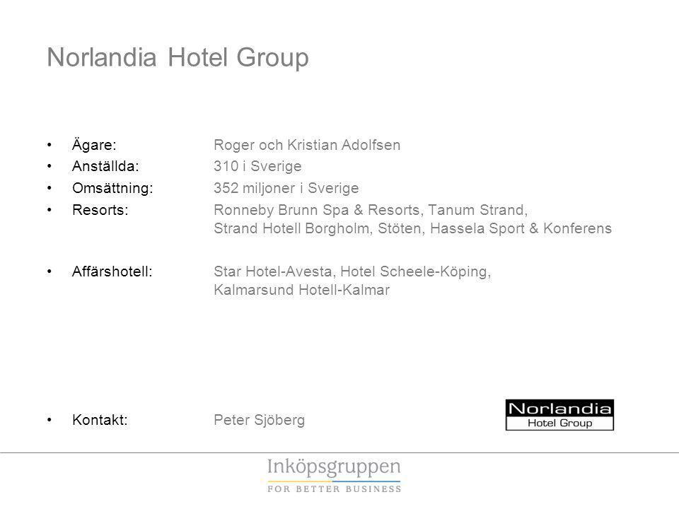 Norlandia Hotel Group Ägare: Roger och Kristian Adolfsen