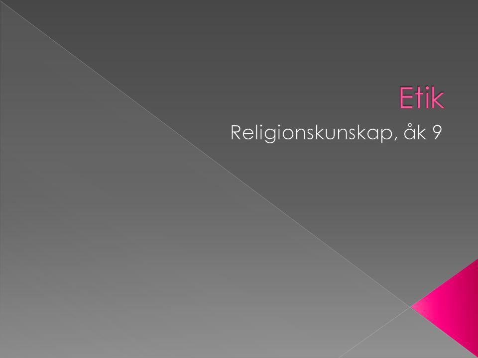 Etik Religionskunskap, åk 9