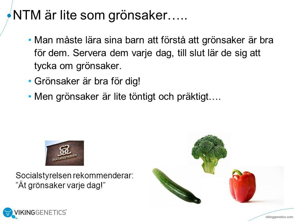 NTM är lite som grönsaker…..