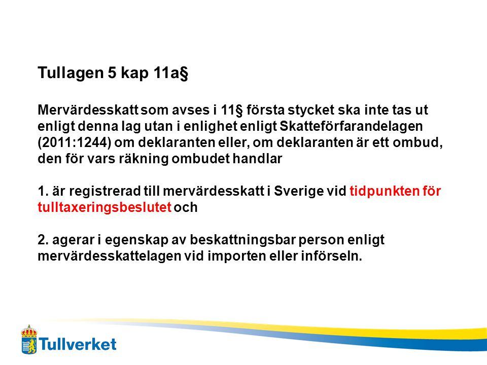 Tullagen 5 kap 11a§