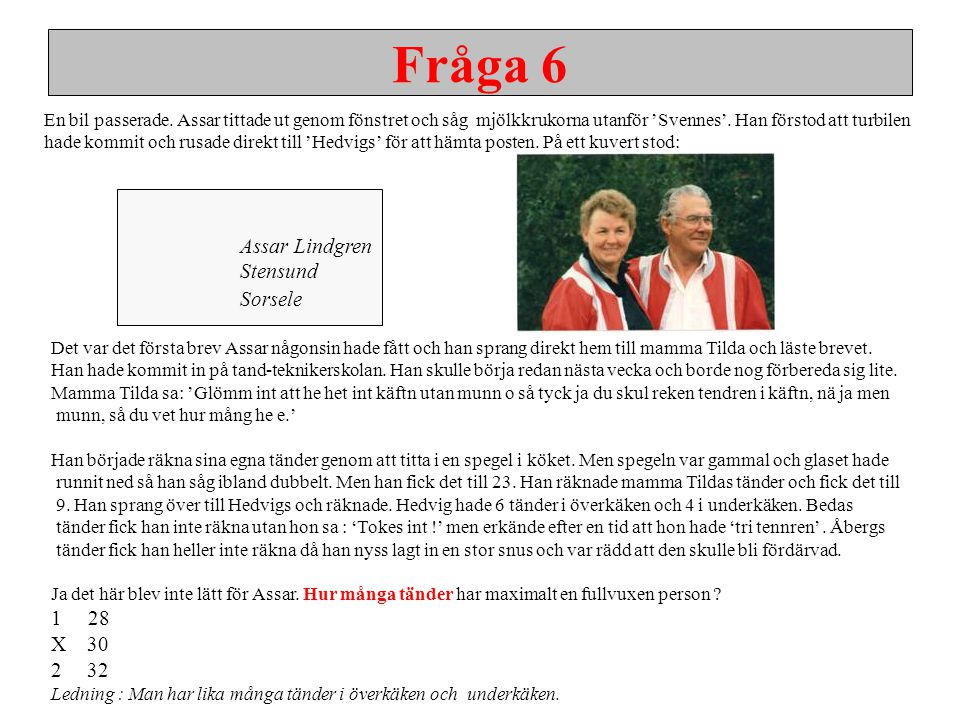 Fråga 6 Assar Lindgren Stensund Sorsele 1 28 X 30 2 32