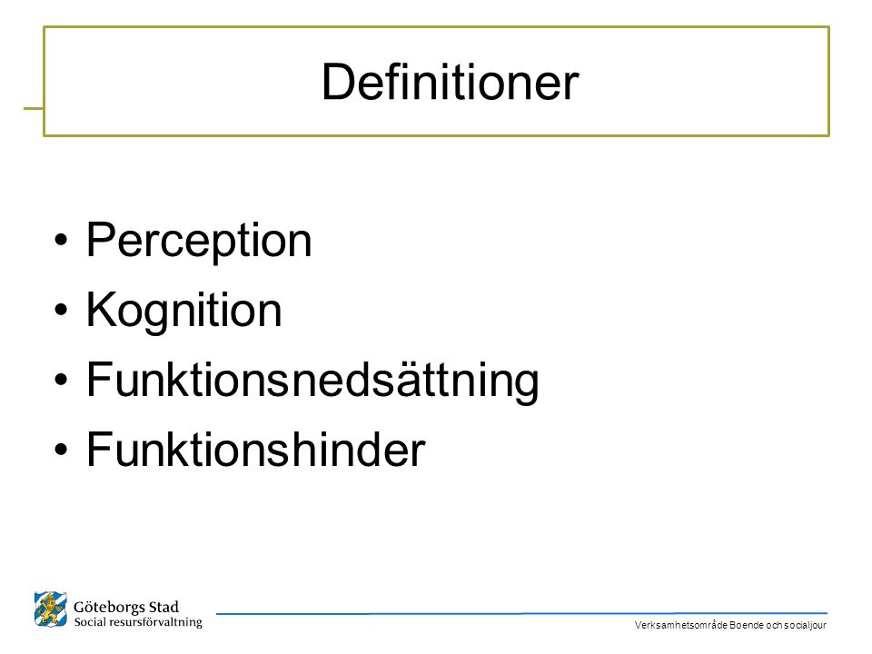Definitioner Perception Kognition Funktionsnedsättning Funktionshinder