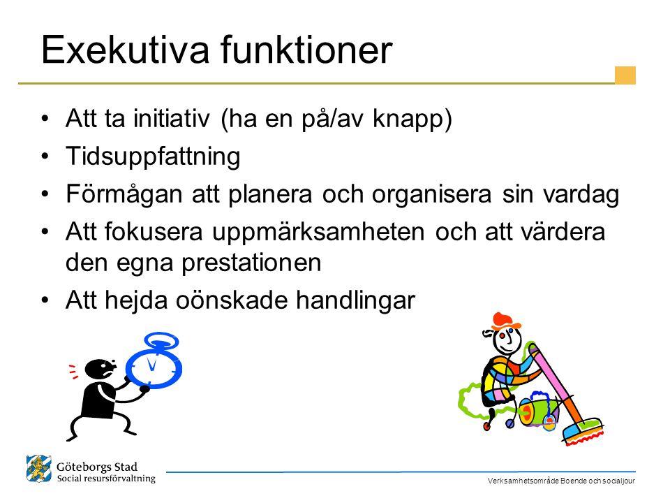 Exekutiva funktioner Att ta initiativ (ha en på/av knapp)