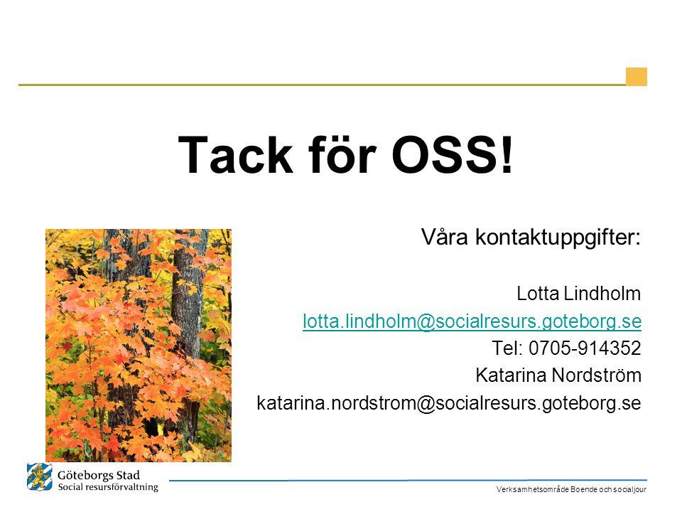 Tack för OSS! Våra kontaktuppgifter: Lotta Lindholm
