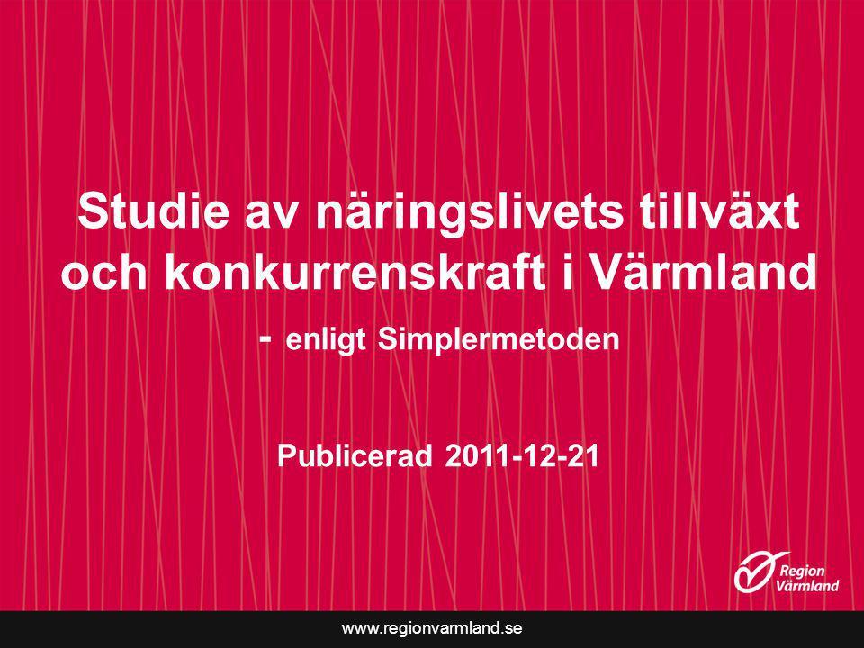 Studie av näringslivets tillväxt och konkurrenskraft i Värmland - enligt Simplermetoden Publicerad 2011-12-21