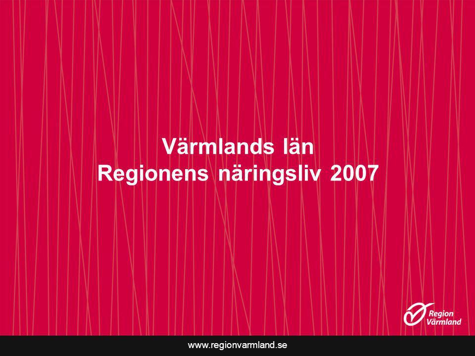 Värmlands län Regionens näringsliv 2007