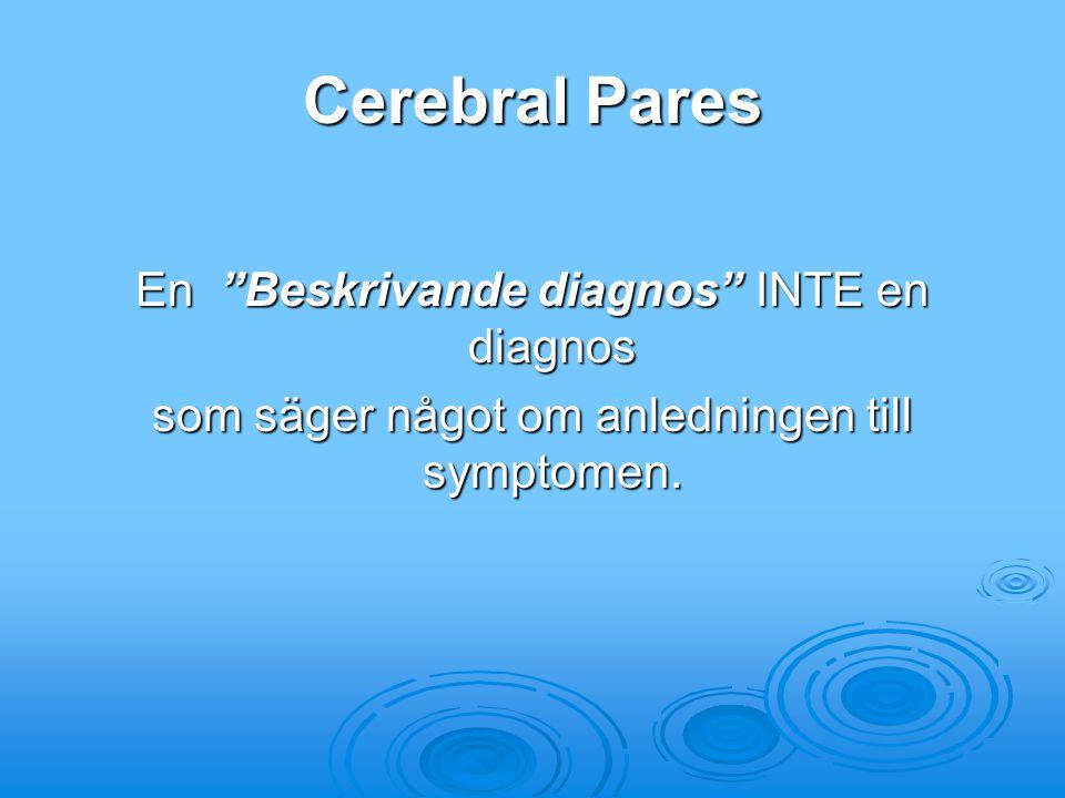 Cerebral Pares En Beskrivande diagnos INTE en diagnos