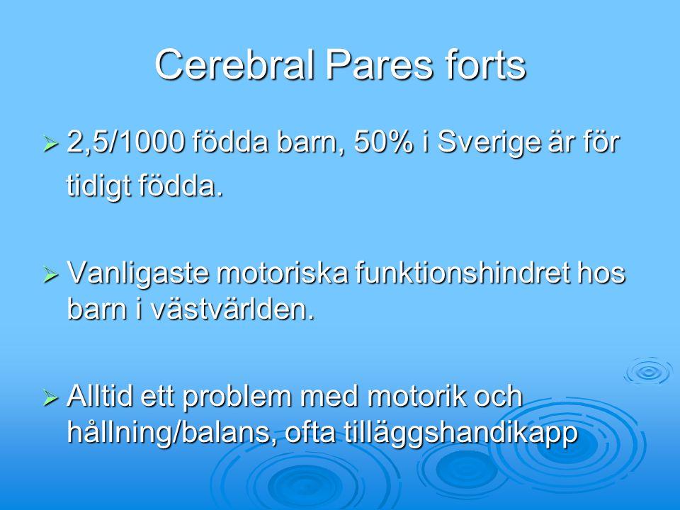 Cerebral Pares forts 2,5/1000 födda barn, 50% i Sverige är för