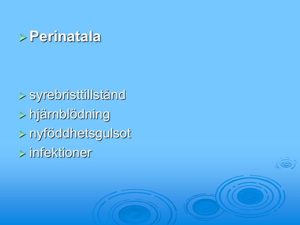 Perinatala syrebristtillstånd hjärnblödning nyföddhetsgulsot