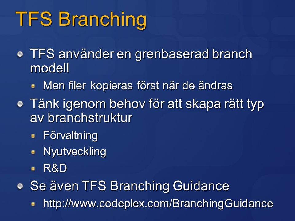 TFS Branching TFS använder en grenbaserad branch modell
