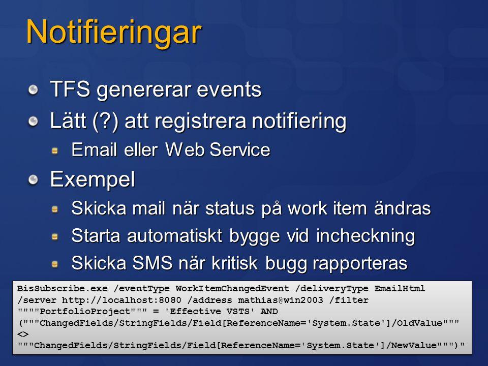 Notifieringar TFS genererar events Lätt ( ) att registrera notifiering