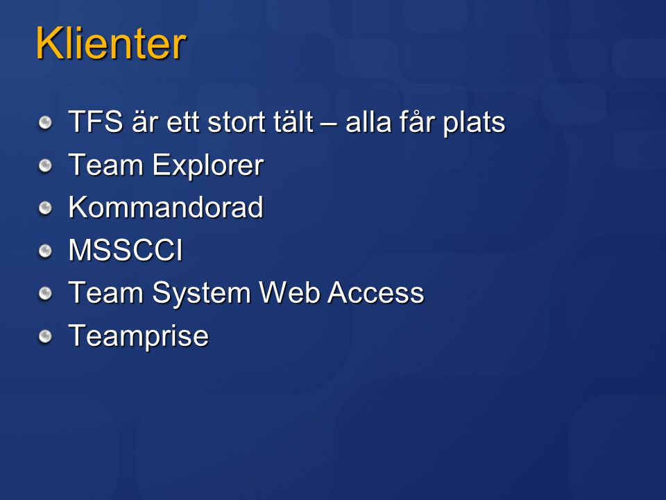 Klienter TFS är ett stort tält – alla får plats Team Explorer