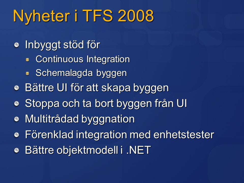 Nyheter i TFS 2008 Inbyggt stöd för Bättre UI för att skapa byggen