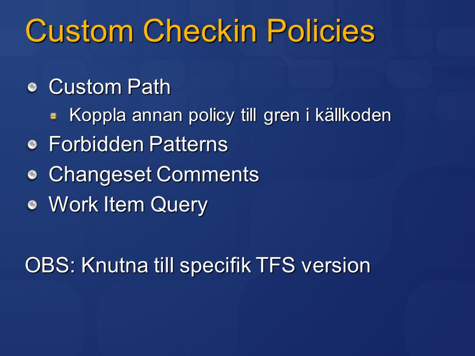 Custom Checkin Policies