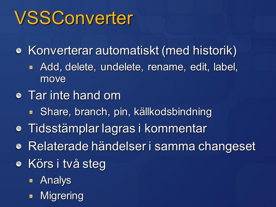 VSSConverter Konverterar automatiskt (med historik) Tar inte hand om
