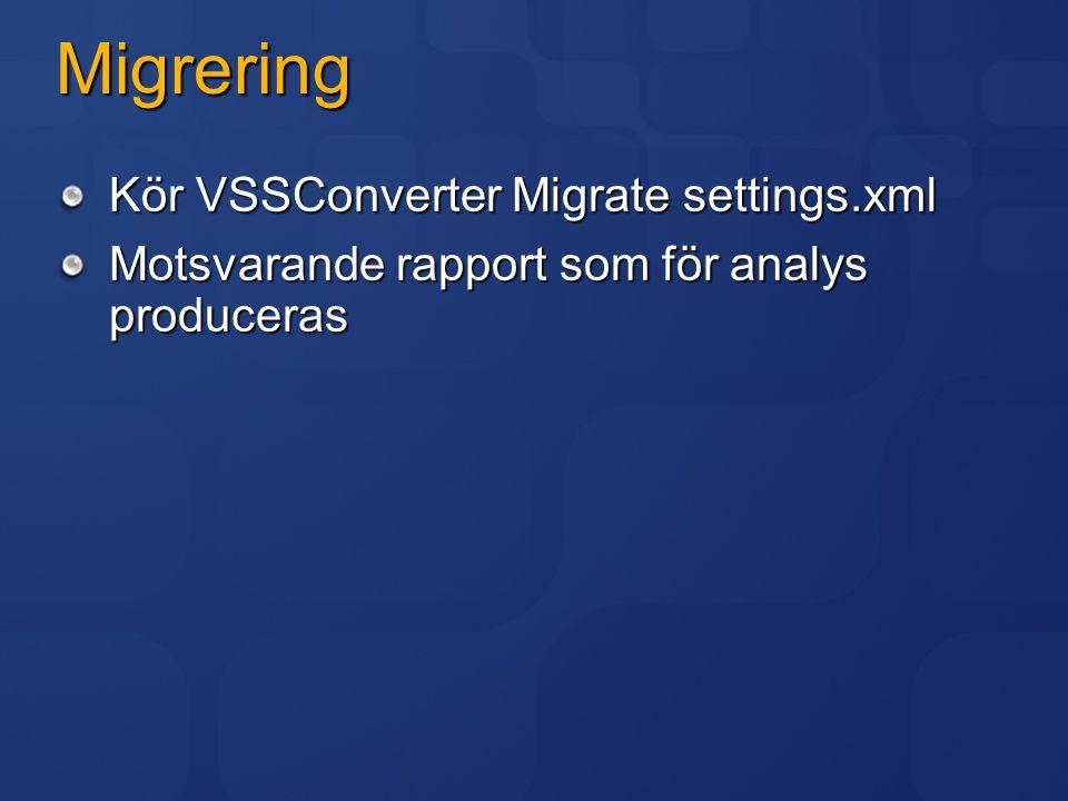 Migrering Kör VSSConverter Migrate settings.xml