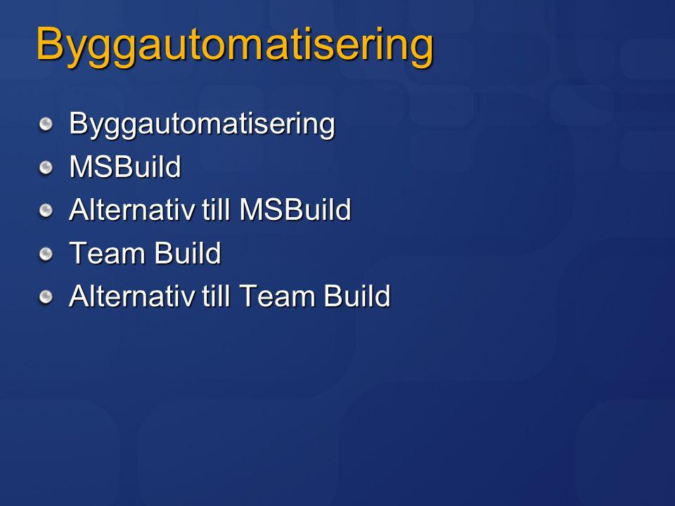 Byggautomatisering Byggautomatisering MSBuild Alternativ till MSBuild
