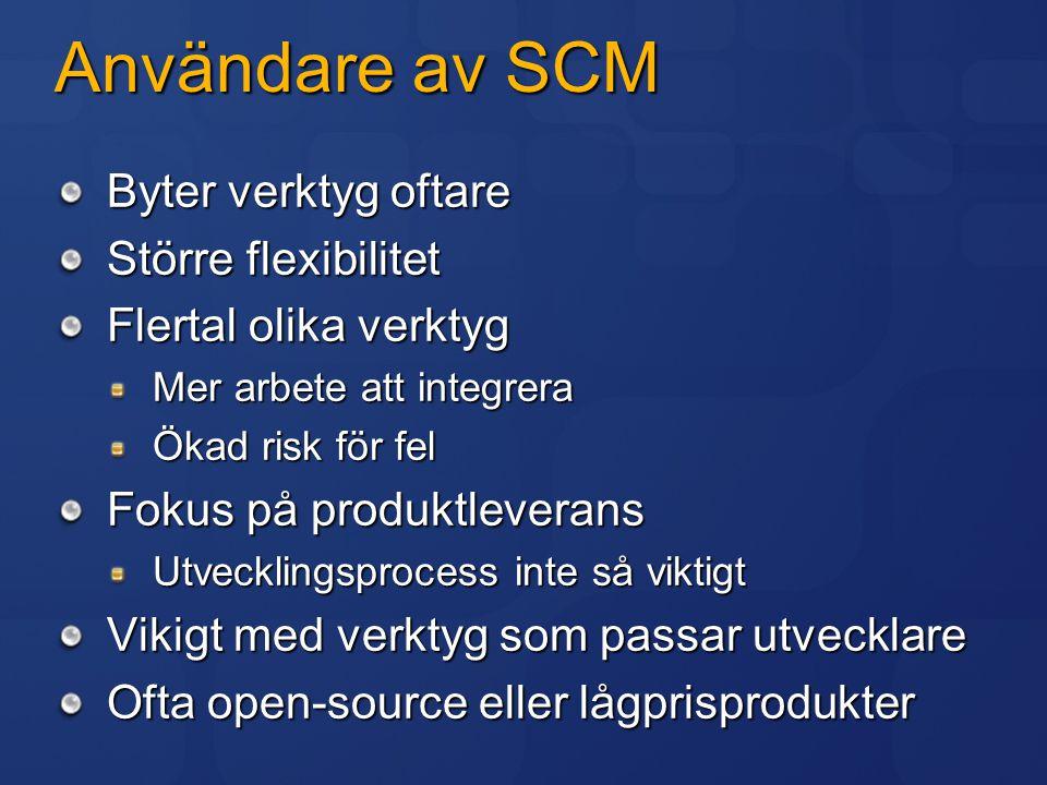 Användare av SCM Byter verktyg oftare Större flexibilitet