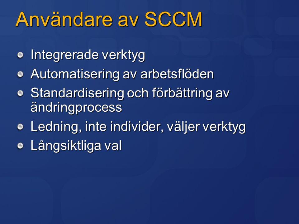 Användare av SCCM Integrerade verktyg Automatisering av arbetsflöden