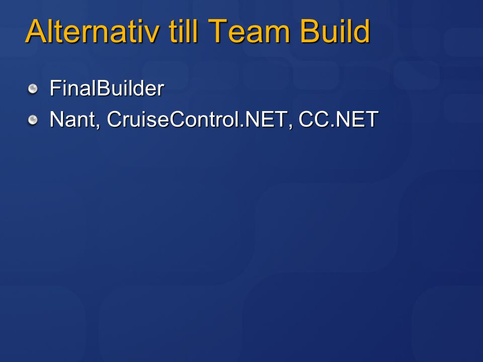 Alternativ till Team Build