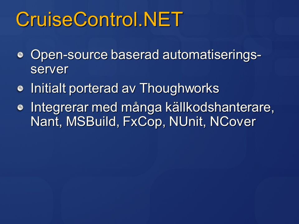 CruiseControl.NET Open-source baserad automatiserings- server