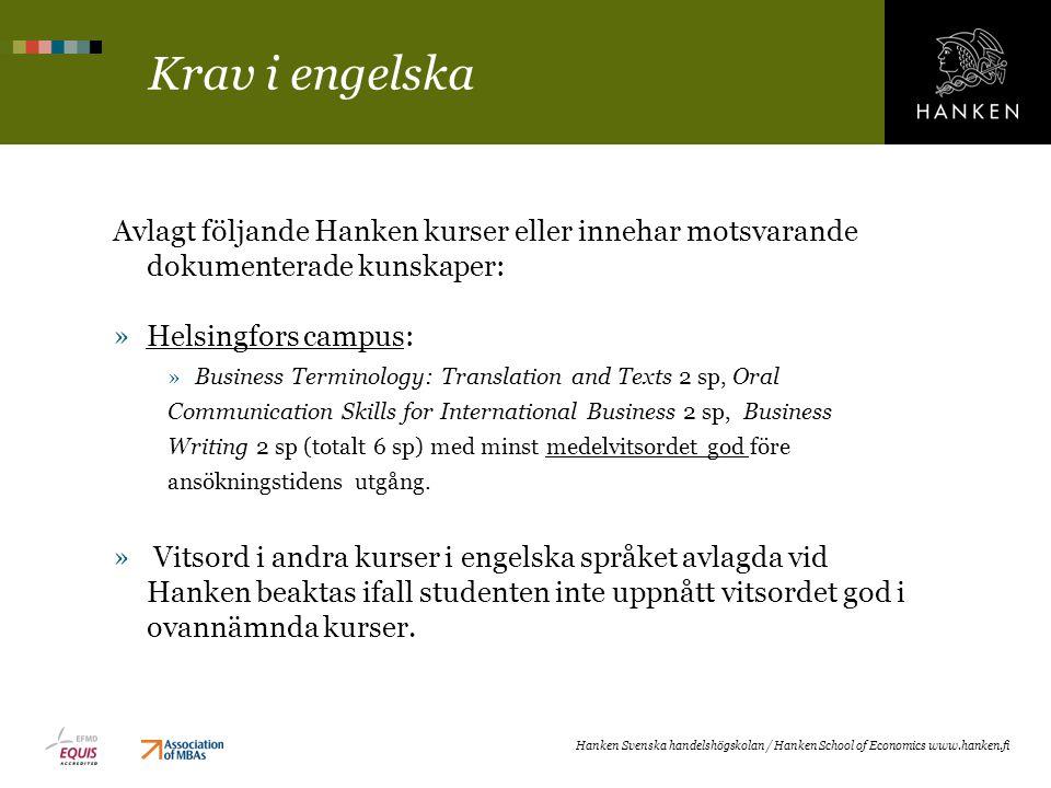 Krav i engelska Avlagt följande Hanken kurser eller innehar motsvarande dokumenterade kunskaper: Helsingfors campus: