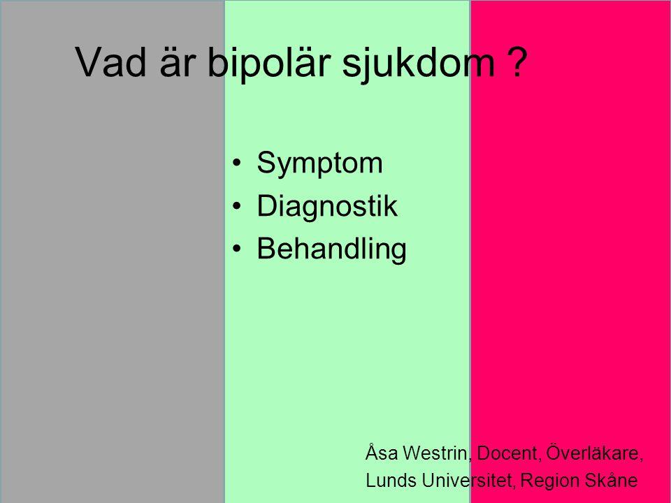 Vad är bipolär sjukdom Symptom Diagnostik Behandling