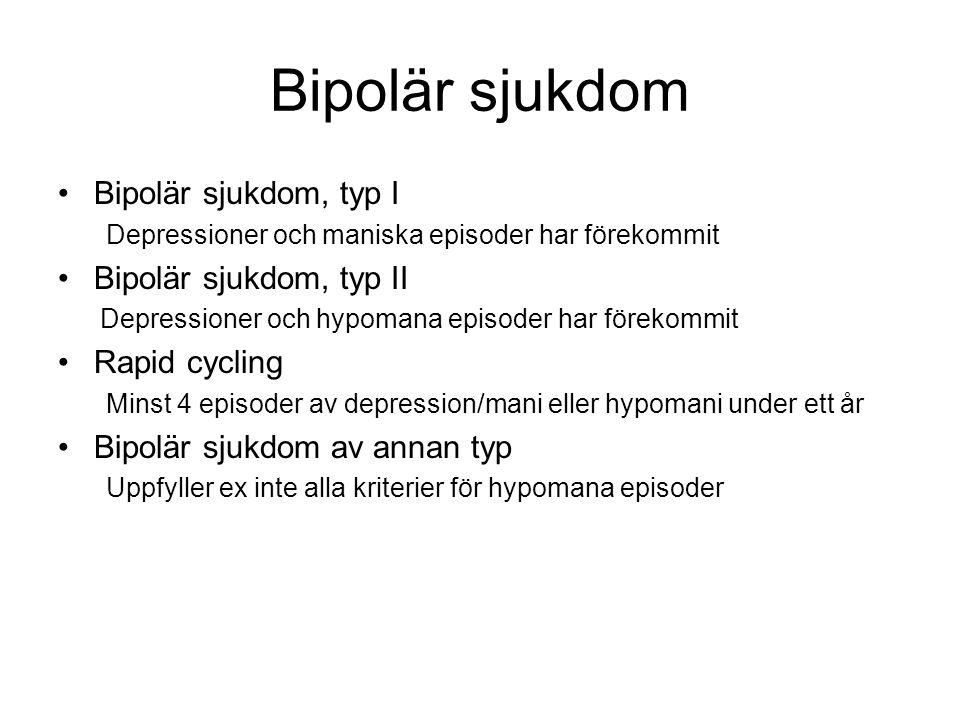 Bipolär sjukdom Bipolär sjukdom, typ I Bipolär sjukdom, typ II