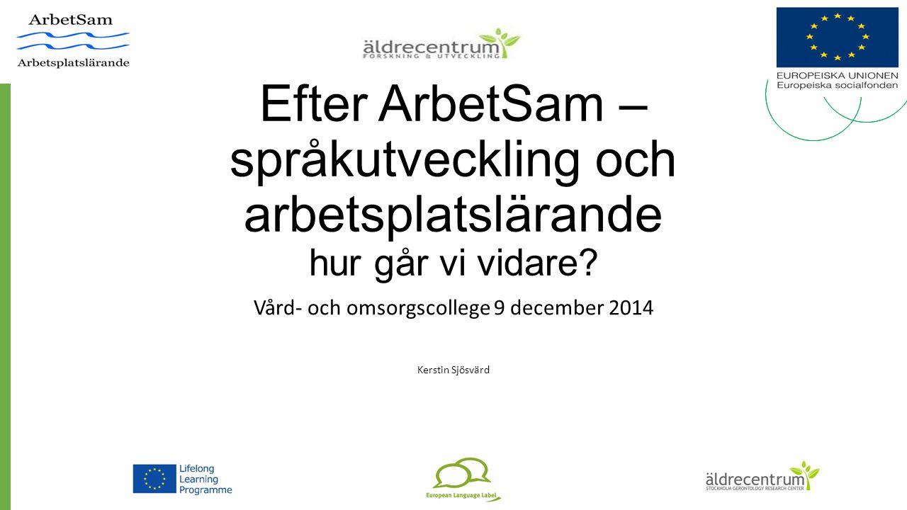 Vård- och omsorgscollege 9 december 2014 Kerstin Sjösvärd