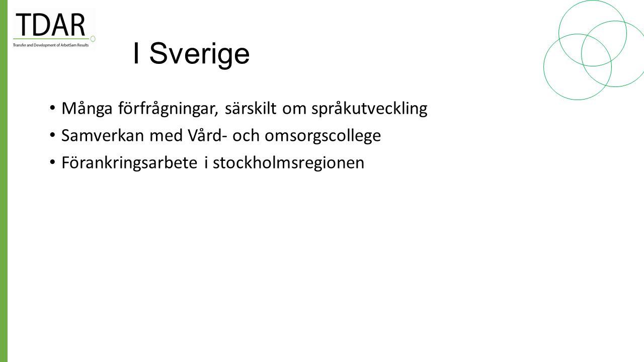 I Sverige Många förfrågningar, särskilt om språkutveckling